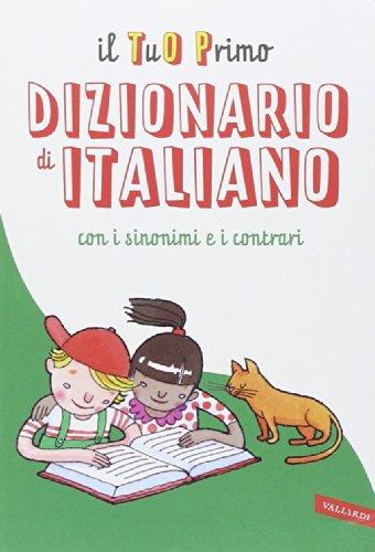 Il tuo primo dizionario di italiano con i sinonimi e contrari