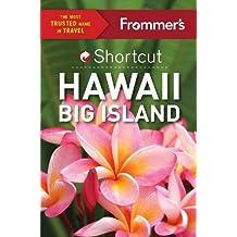 Frommer's Shortcut Hawaii Big Island (Shortcut Guide)