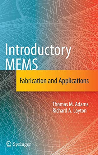 Adam Schaltung (Introductory MEMS: Fabrication and Applications)