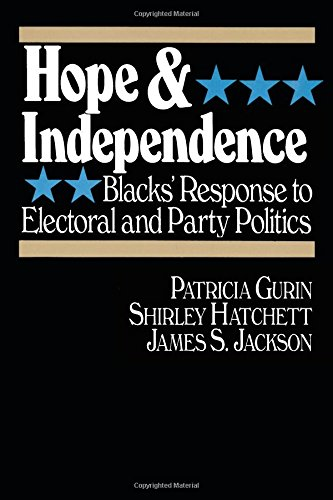 Hope and Independence: Blacks' Response to Electoral and Party Politics: Blacks' Response to Electoral and Party Politics por Patricia Gurin