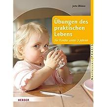 Übungen des praktischen Lebens für Kinder unter 3 Jahren (Montessori Praxis)