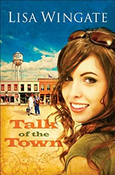 Talk of the Town (Welcome to Daily, Texas Book #1) von [Wingate, Lisa]