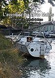 L'aventure  du Corto Maltés: Le tour de la péninsule ibérique sur un voilier de six mètres.