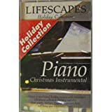 Lifescapes Piano Christmas Instrumental by various