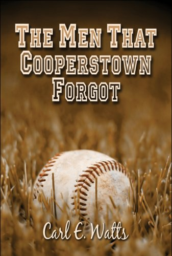 The Men That Cooperstown Forgot por Carl E. Watts
