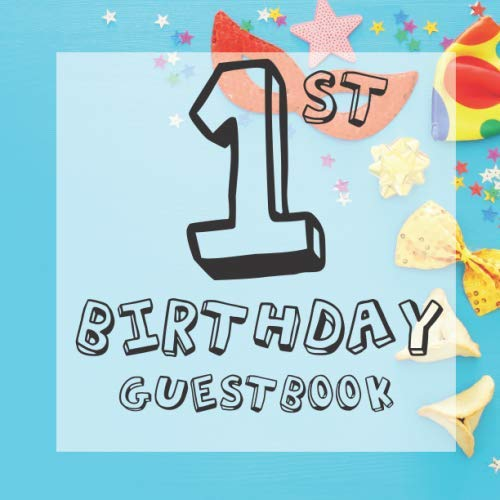 1st Birthday Guest Book: Blue Carnival Masquerade Mask Themed - First Party Baby Anniversary Event Celebration Keepsake Book - Family Friend Sign in ... W/ Gift Recorder Tracker Log & Picture Space