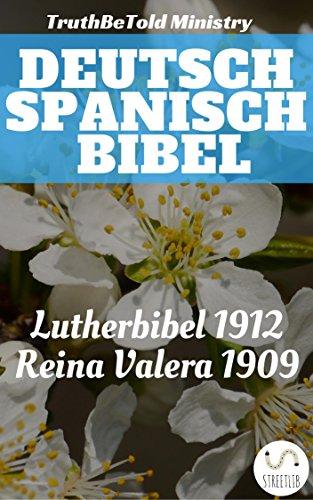 Deutsch Spanisch Bibel: Lutherbibel 1912 - Reina Valera 1909 (Parallel Bible Halseth)