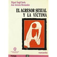 El Agresor Sexual y su Víctima (BOIXAREU UNIVERSITARIA)