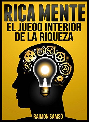 RICA MENTE: El juego interior de la riqueza (Marketing nº 0)