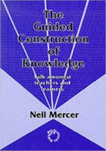 The Guided Construction of Knowledge: Talk Amongst Teachers and Learners by Neil Mercer (1995-03-07)