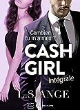 Cash girl - Combien... tu m'aimes ? (l'intégrale)