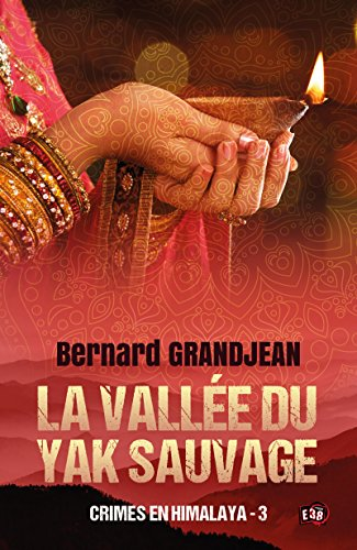 La vallée du yak sauvage: Crimes en Himalaya 3 (38 rue du Polar) (French Edition)