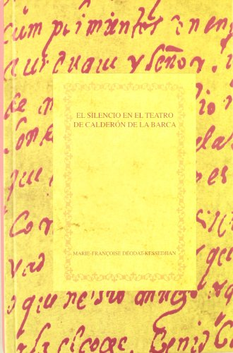 El silencio en el teatro de Calderón de la Barca (Biblioteca áurea hispánica)