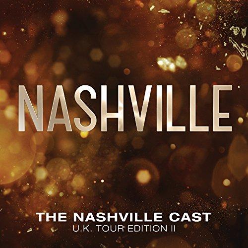 Nashville Cast: UK Tour Edition II