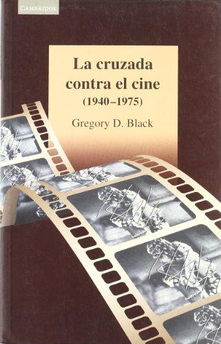 La cruzada contra el cine (1940-1975) por Gregory D. Black