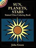 Sun, Planets, Stars Stained Glass Coloring Book (Dover Stained Glass Coloring Book)