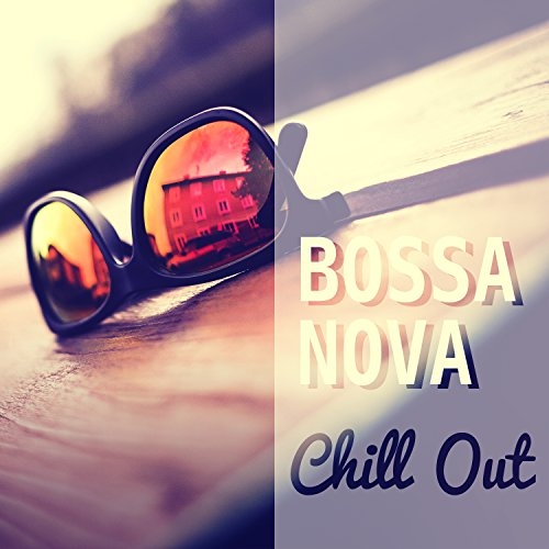 bossa-nova-chill-out-chill-out-glow-chill-out-dreams-california-tropic-lounge-summer