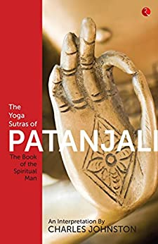 The Yoga Sutras of Patanjali by [Johnston, Charles]