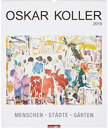 Oskar Koller - Kalender 2019: Menschen Städte Gärten