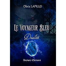 Dualité: Le Voyageur Bleu, Tome 2 (Futuriste)