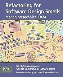 Refactoring for Software Design Smells: Managing Technical Debt