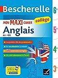 Bescherelle Mon maxi cahier d'anglais 6e, 5e, 4e, 3e: pour progresser en anglais au collège (A1 vers B1)...