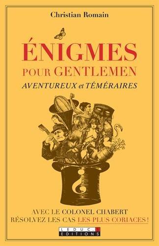 Énigmes pour gentlemen aventureux et téméraires