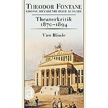 Theaterkritik 1870-1894: Große Brandenburger Ausgabe: Band 1. Kritiken 1870-1877/Band 2. Kritiken 1878-1882 (Fontane GBA Das kritische Werk, Band 1)