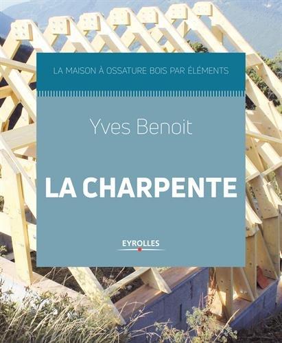 La charpente: La maison à ossature bois par éléments