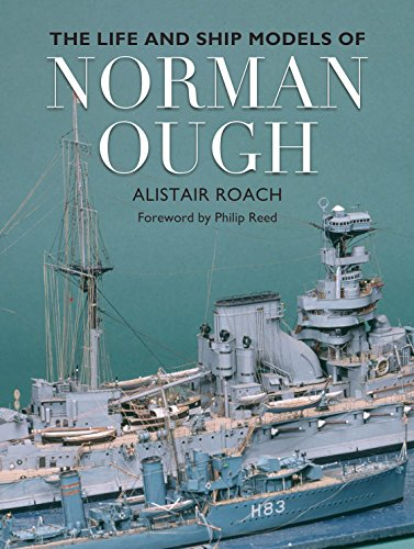 The Life and Ship Models of Norman Ough por Alistair Roach