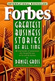 Forbes (R) Greatest Business Stories of All Time: 20 Inspiring Tales of Entrepreneurs Who Changed the Way We Live and Do Business