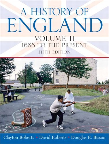 History of England, A, Volume 2 (1688 to the Present) (5th Edition) by Clayton Roberts (September 26,2008)