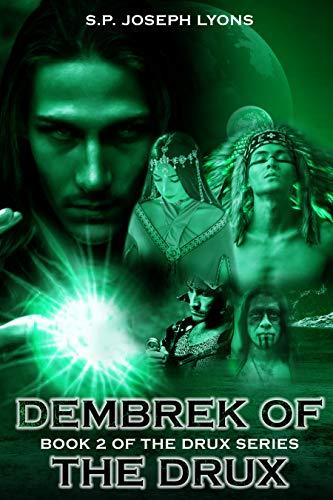Dembrek of the DRUX (The DRUX Series Book 2) by S.P. Joseph Lyons