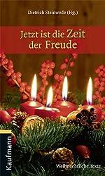 Jetzt ist die Zeit der Freude: Weihnachtliche Texte