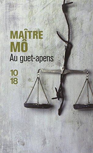 Au guet-apens : Chroniques de la justice pénale ordinaire par Maître Mô