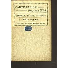 CARTE TARIDE ROUTIERE N° 14. LYONNAIS SAVOIE DAUPHINE