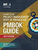 A Guide to the Project Management Body of Knowledge (PMBOK Guide) (Pmbok(r) Guide)