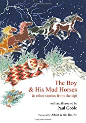 Boy & His Mud Horses: & Other Stories from the Tipi