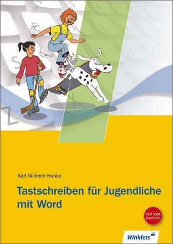 Tastschreiben für Jugendliche mit WORD: Schülerbuch, 5., aktualisierte Auflage, 2011 (Microsoft Word 2011)
