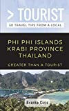 Greater Than a Tourist- Phi Phi Island Krabi Province Thailand: 50 Travel Tips