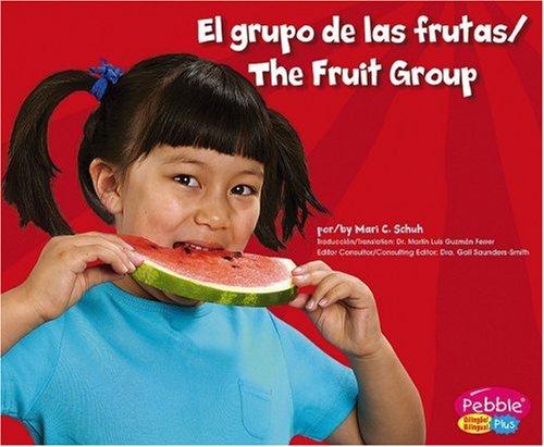 El Grupo de Las Frutas (Pebble Plus Bilingual) por Mari C. Schuh