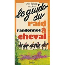 Le Guide du raid-randonnée à cheval