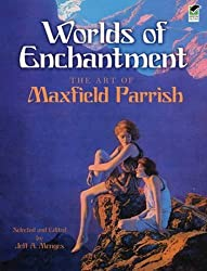 Worlds of Enchantment: The Art of Maxfield Parrish (Dover Fine Art, History of Art) by Maxfield Parrish (2010-02-18)