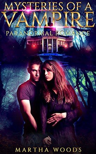 Paranormal Romance: Mysteries of a Vampire (Alpha Male Bad Boy Mysteries Romance ) (New Adult Paranormal Vampire Romance)