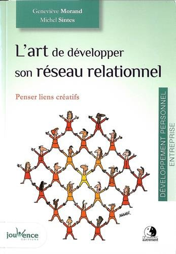 L'art de développer son réseau relationnel : penser lien créatifs par Geneviève Morand