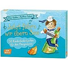 Jetzt fahrn wir übern See - 32 Kinderliederkarten für den Morgenkreis. Kinderlieder-Karten, denn Liederbuch war gestern!
