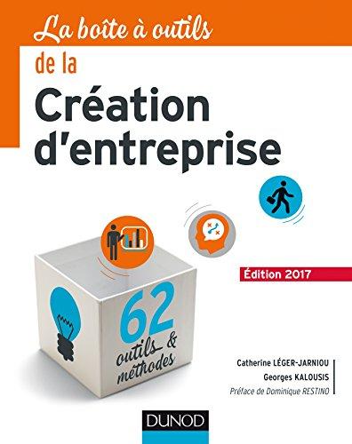 La Boîte à outils de la Création d'entreprise - 5e éd. - Edition 2017 - 62 outils & méthodes