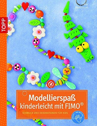 Modellierspaß kinderleicht mit FIMO: Schmuck und Dekoration für Kids (kreativ.kompakt.)