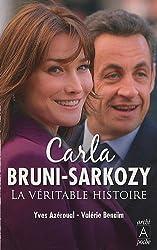 Carla Bruni-Sarkozy, la véritable histoire