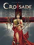 Croisade - tome 4 - Becs de feu (Les)